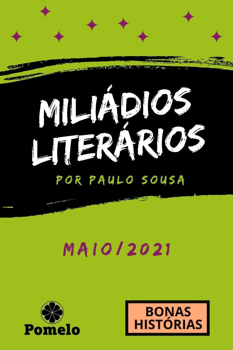 Miliádios Literários: maio de 2021 - Paulo Sousa
