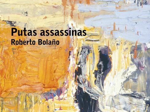 Livros: Putas Assassinas - A coletânea de contos de Roberto Bolaño