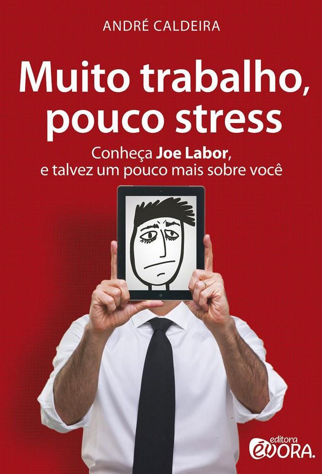 Muito Trabalho, Pouco Stress André Caldeira