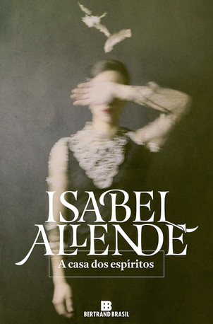 Livros: A Casa dos Espíritos - O romance de estreia de Isabel Allende