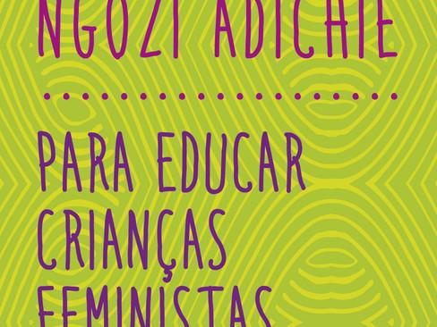 Livros: Para Educar Crianças Feministas - Carta de Chimamanda Ngozi Adichie