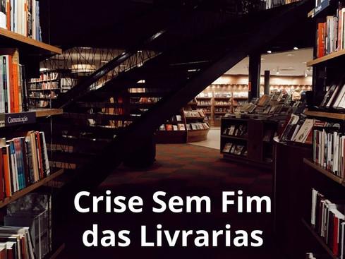 Mercado Editorial: Crise sem fim ganha agora contornos apocalípticos