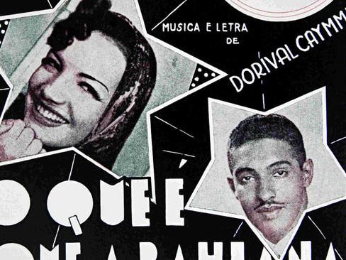 Músicas: O Que é Que a Baiana Tem? – O primeiro sucesso de Dorival Caymmi