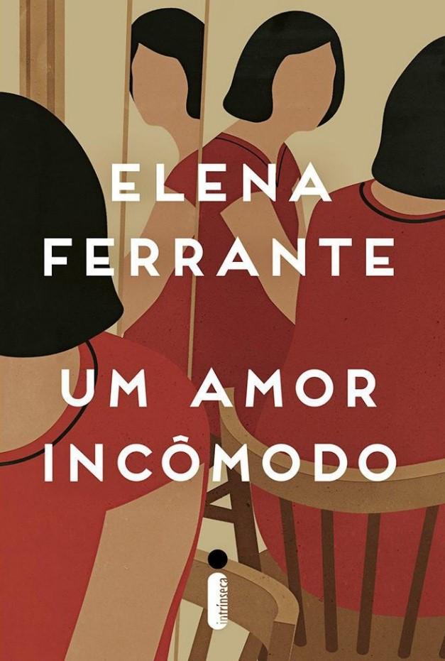 Livro Um Amor Incômodo de Elena Ferrante