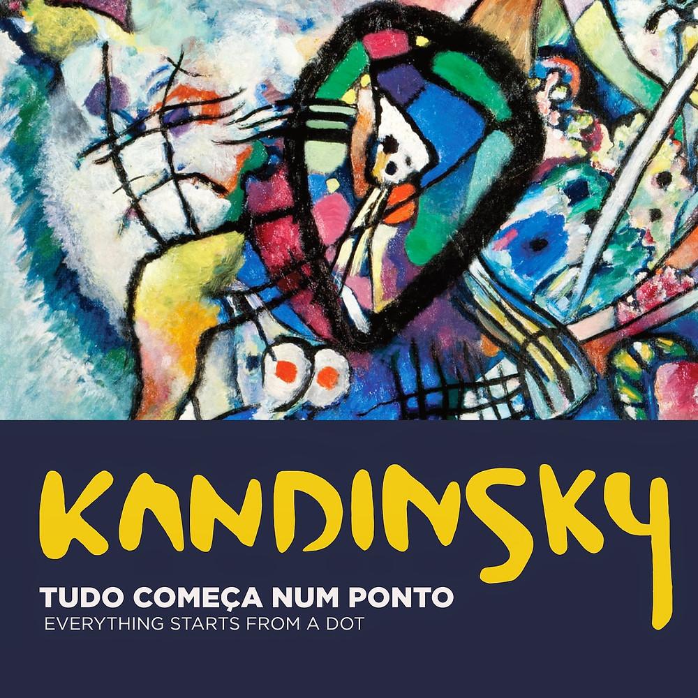 Exposição: Kandinsky - Tudo Começa Num Ponto