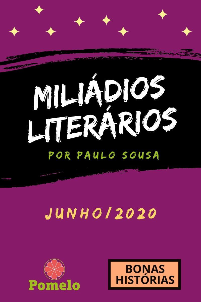 Miliádios Literários: junho de 2020 - Paulo Sousa