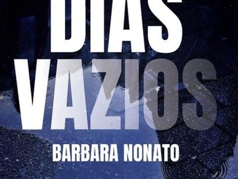 Livros: Dias Vazios - O premiado romance de Barbara Nonato