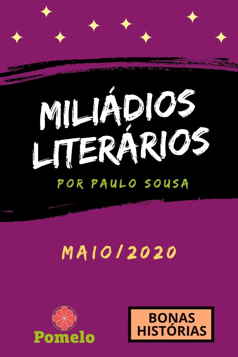 Miliádios Literários: maio de 2020 - Paulo Sousa