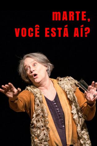 Peças teatrais: Marte, Você Está Aí? - A intransigência política no Brasil