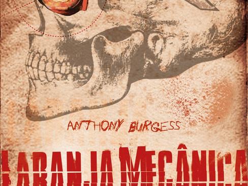 Livros: Laranja Mecânica - O romance espetacular de Anthony Burgess