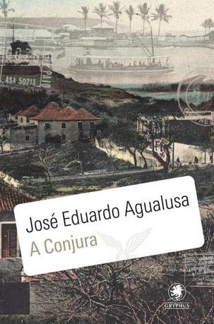 Livros: A Conjura - O romance de estreia de José Eduardo Agualusa