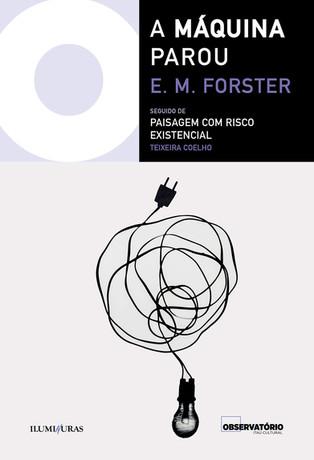Livros: A Máquina Parou - A novela premonitória de E. M. Forster