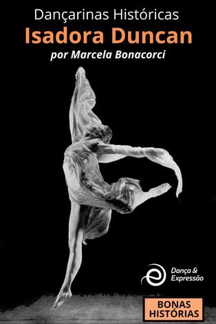Dança: Dançarinas Históricas - Isadora Duncan