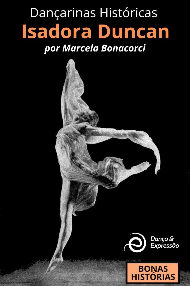 Dançarinas Históricas - Isadora Duncan