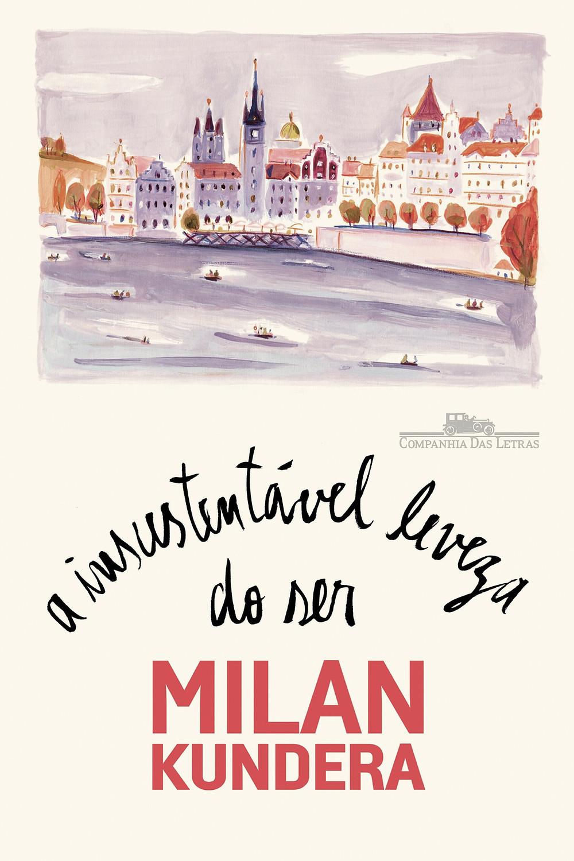 A Insustentável Leveza do Ser de Milan Kundera