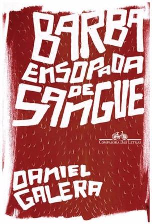 Livros: A Barba Ensopada de Sangue – O melhor romance de Daniel Galera