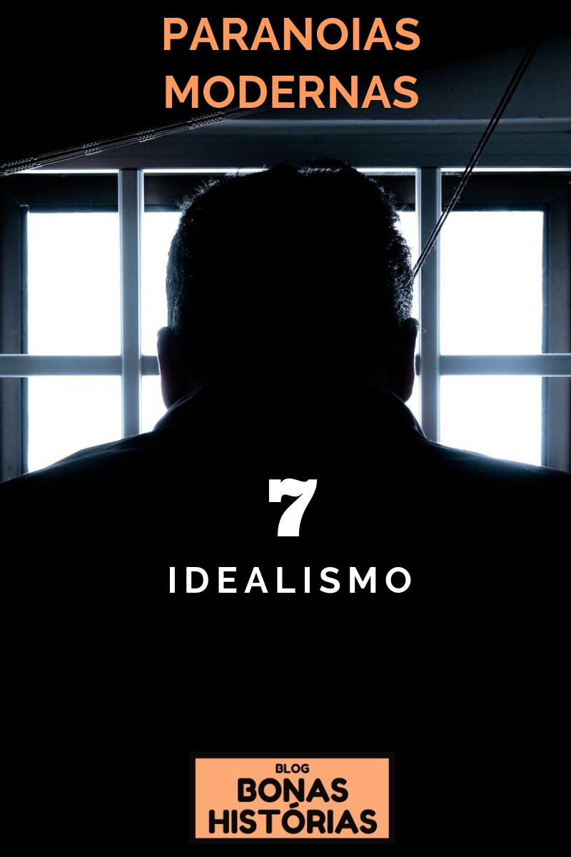 Paranoias Modernas: Idealismo - Ricardo Bonacorci