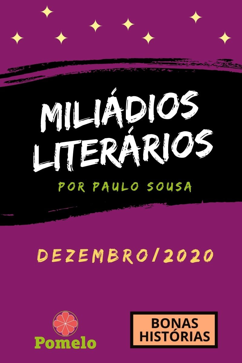Miliádios Literários: dezembro de 2020 - Paulo Sousa