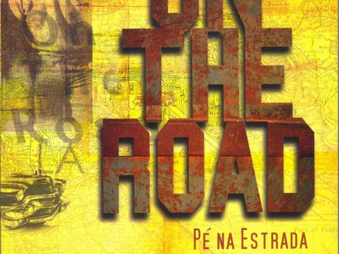 Livros: On The Road, Pé na Estrada - O clássico hippie de Jack Kerouac