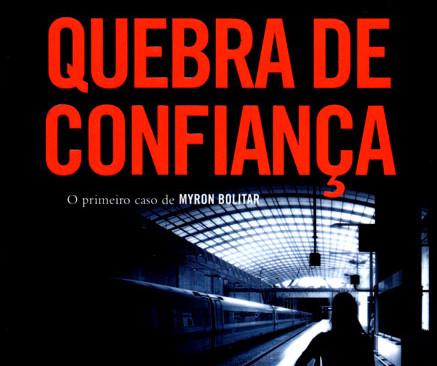 Livros: Quebra de Confiança - A primeira história de Harlan Coben com Myron Bolitar