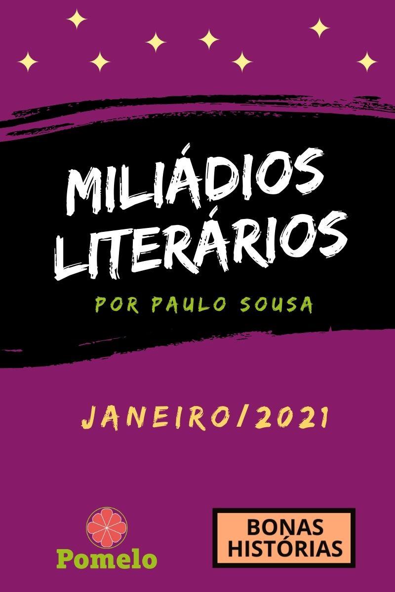 Miliádios Literários: janeiro de 2021 - Paulo Sousa