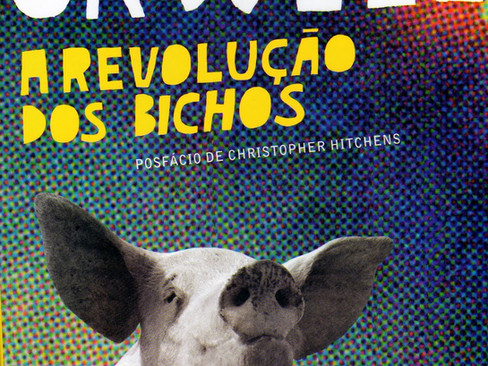 Livros: A Revolução dos Bichos – A incrível fábula de George Orwell
