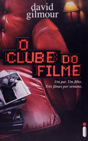 Livros: O Clube do Filme – David Gilmour como escritor e pai