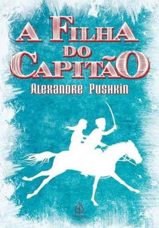 Livros: A Filha do Capitão - Romance histórico de Alexandre Pushkin