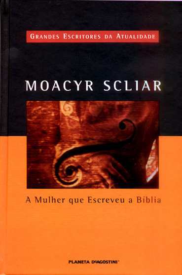 A Mulher que Escreveu a Bíblia - Moacyr Scliar