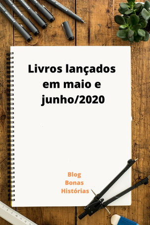 Mercado Editorial: Livros - Lançamentos em maio e junho de 2020