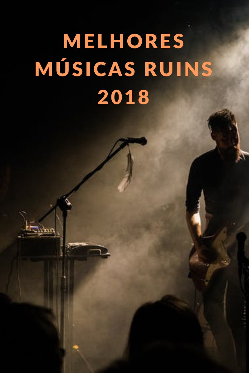 Melhores Músicas Ruins de 2018