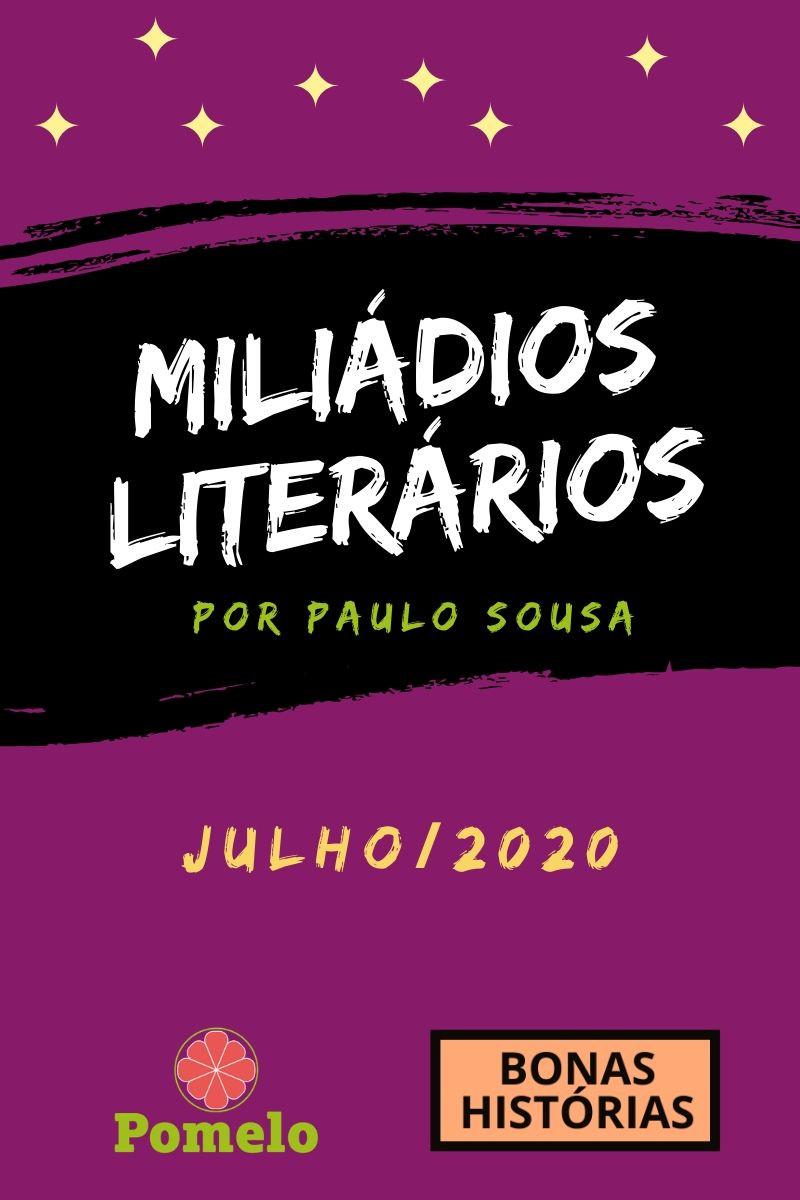 Miliádios Literários: julho de 2020 - Paulo Sousa