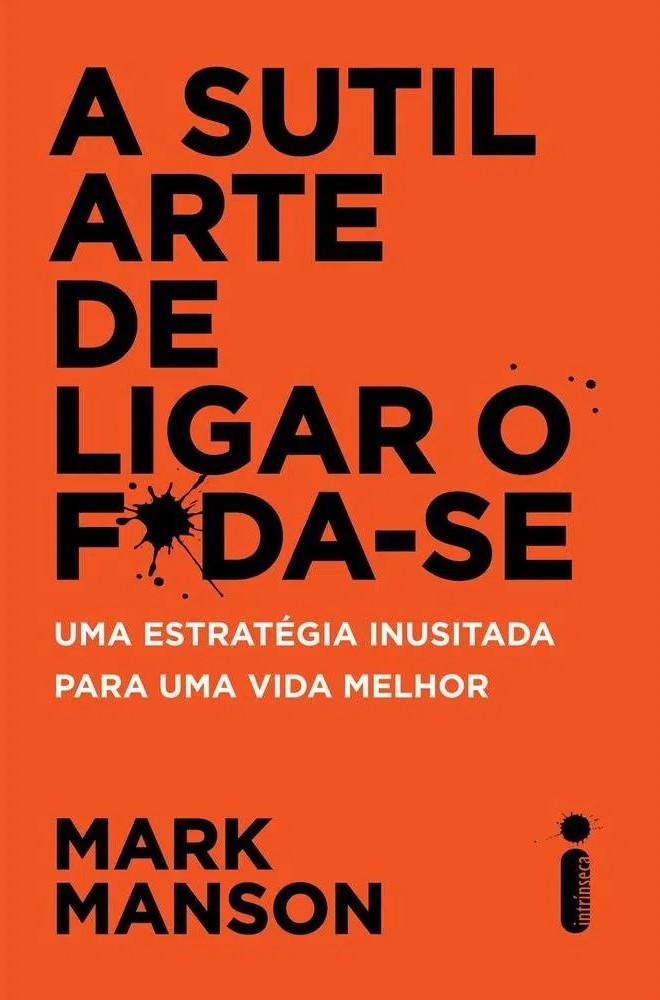 Livro A Sutil Arte de Ligar o Foda-se de Mark Manson