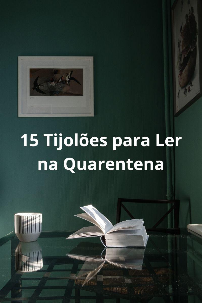 Quinze livros tijolões para serem lidos na quarentena