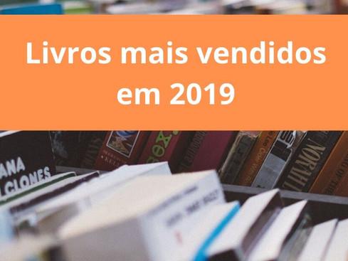 Mercado Editorial: Os livros mais vendidos no Brasil em 2019