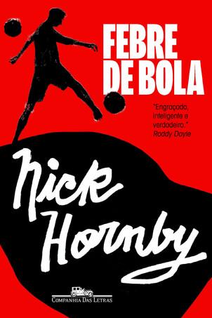 Livros: Febre de Bola - Nick Hornby e sua paixão pelo futebol