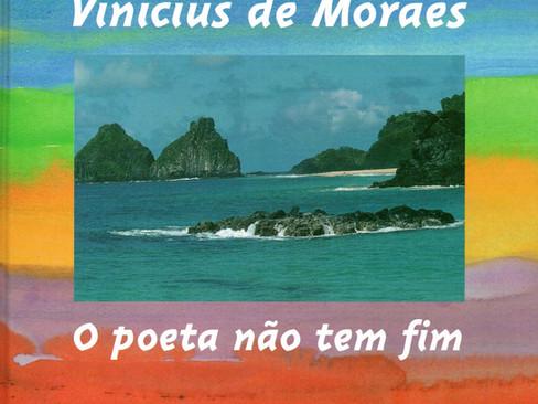 Livros: O Poeta Não Tem Fim - Os poemas mais famosos de Vinicius de Moraes