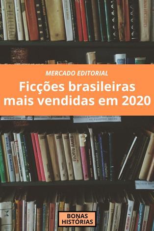 Mercado Editorial: As ficções brasileiras mais vendidas em 2020