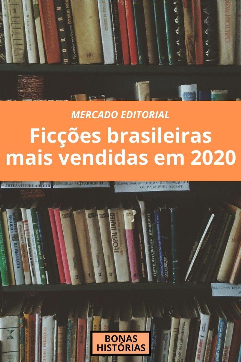 Ficções brasileiras mais vendidas em 2020 - Mercado Editorial