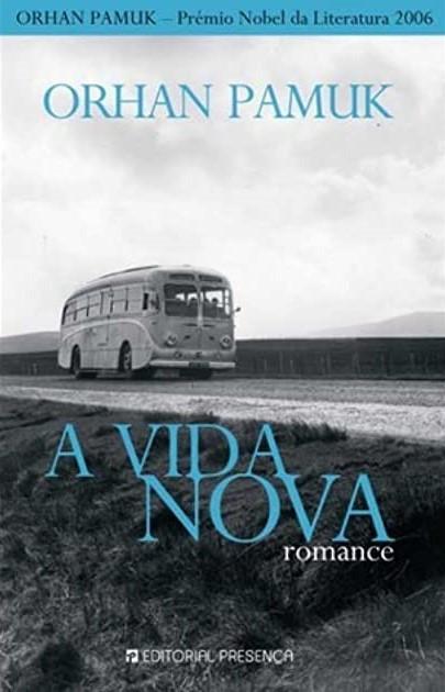 A Vida Nova é o romance de Orhan Pamuk