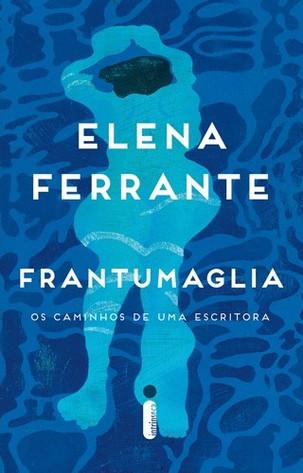 Livros: Frantumaglia - O lado não ficcional de Elena Ferrante