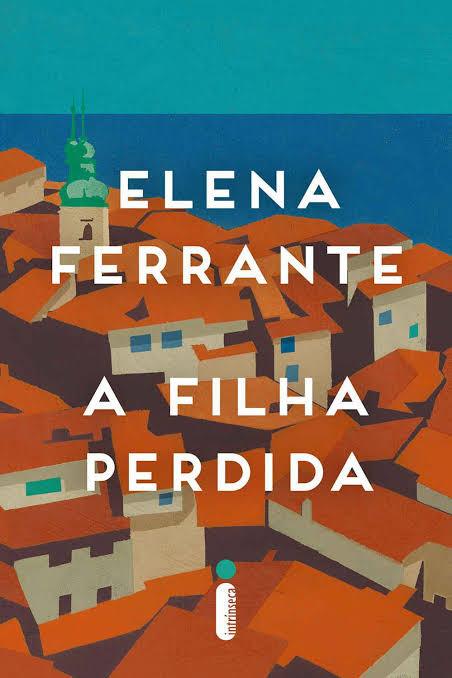 Livro A Filha Perdida de Elena Ferrante