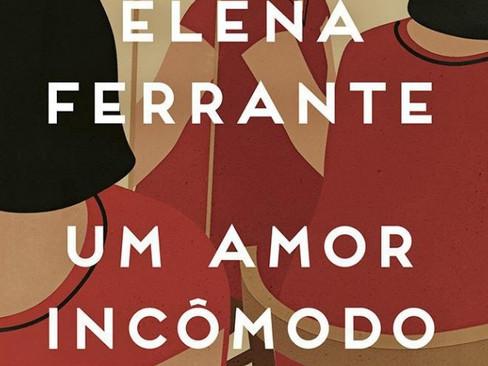 Livros: Um Amor Incômodo - O romance de estreia de Elena Ferrante