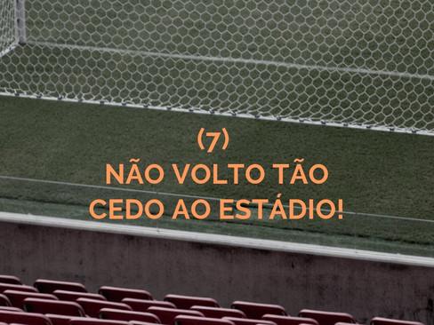 Crônicas: Eu e o Mundo - 7 - Não Volto Tão Cedo ao Estádio!