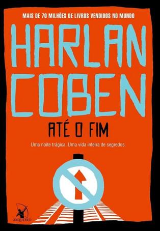 Livros: Até o Fim - O trigésimo romance de Harlan Coben