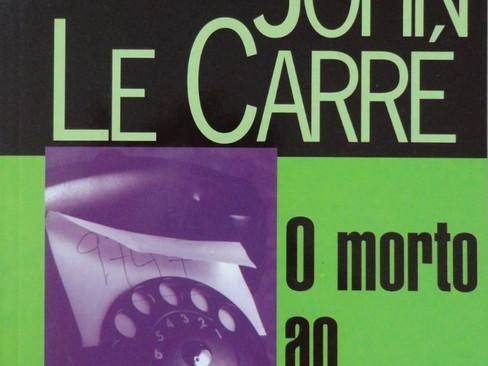 Livros: O Morto ao Telefone - A primeira publicação de Le Carré