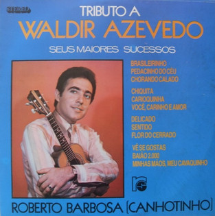Músicas: Brasileirinho - 70 anos do choro mais famoso de Waldir Azevedo