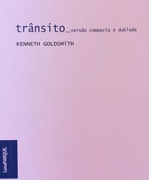 Livros: Trânsito – A versão brasileira do Ready-Made de Kenneth Goldsmith
