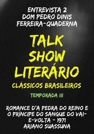 Talk Show Literário: Dom Pedro Dinis Ferreira-Quaderna