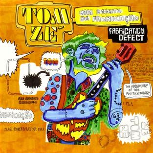 Músicas: Com Defeito de Fabricação - O maluco (e excelente) álbum de Tom Zé